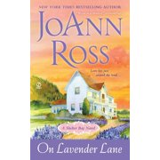 On Lavender Lane : A Shelter Bay Novel