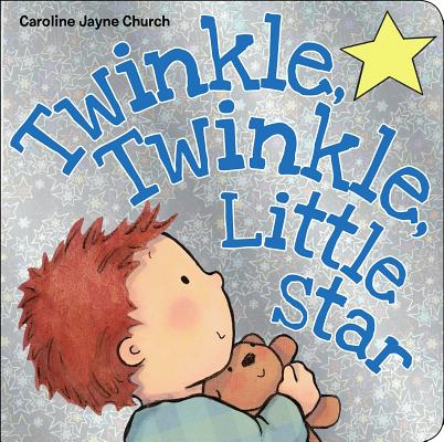 Twinkle Twinkle Little Star (Board Book)