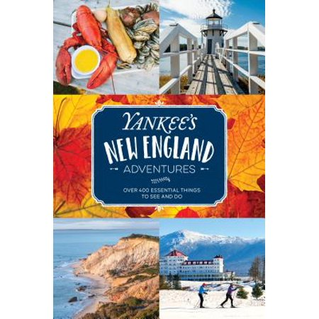 Yankee's New England Adventures : Over 400 Essential Things to See and - 400 Magazine