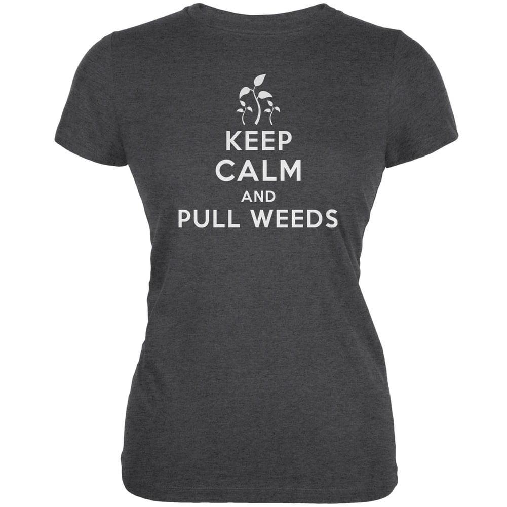 Mother's Day - Keep Calm & Pull Weeds Dark Heather Juniors Soft T-Shirt