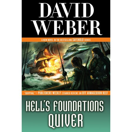 Hell's Foundations Quiver : A Novel in the Safehold