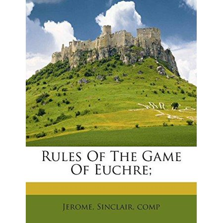 Rules Of The Game Of Euchre