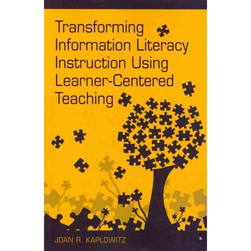 Transforming Information Literacy Instruction Using Learner-Centered Teaching