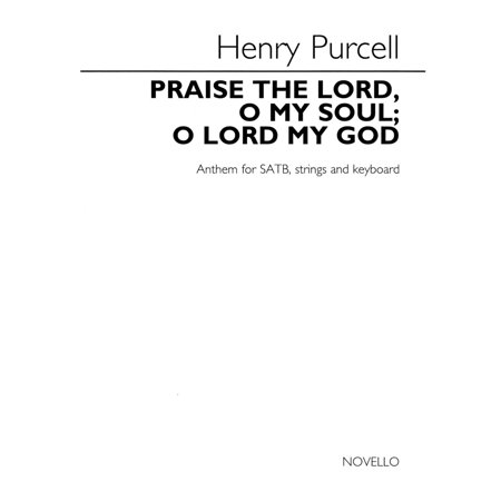 Novello Praise the Lord, O My Soul; O Lord My God (for SATB choir, strings and keyboard) SATB by Henry