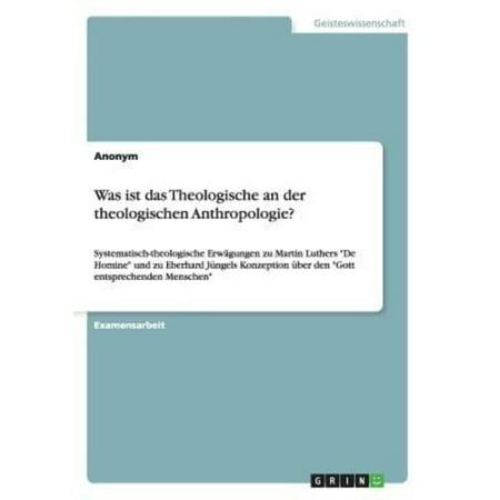 Was Ist Das Theologische An Der Theologischen Anthropologie