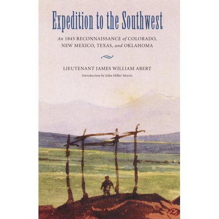 Expedition to the Southwest : An 1845 Reconnaissance of Colorado, New Mexico, Texas, and (Road Map Of Texas And New Mexico)