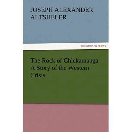 The Rock of Chickamauga a Story of the Western (Western Rock)