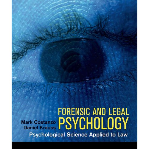 Forensic and Legal Psychology: Psychological Science Applied to Law: Canadian Edition