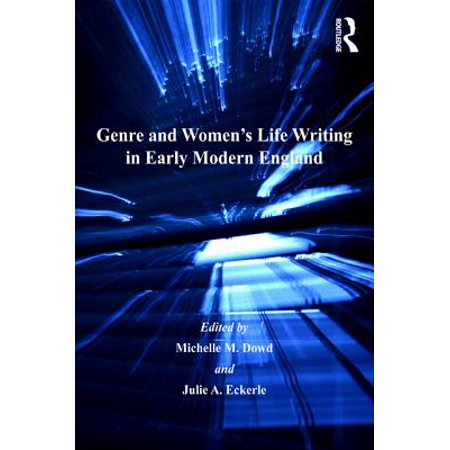 Genre and Women's Life Writing in Early Modern England - (Life In The Early 1900s In England)
