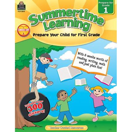 Summertime Learning, Grade 1 : Prepare Your Child for First
