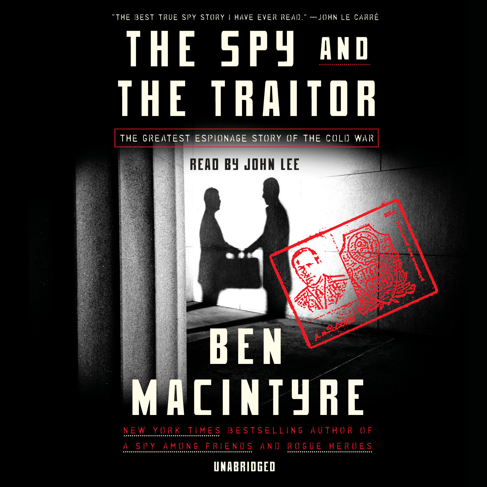 The Spy and the Traitor : The Greatest Espionage Story of the Cold War