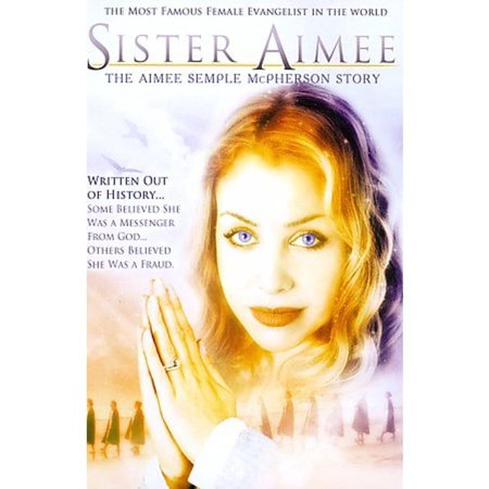 Sister Aimee  The Aimee Semple Mcpherson Story