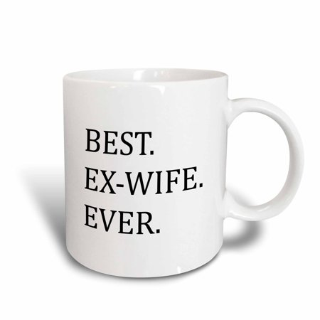 3dRose Best Ex-Wife Ever - Funny gifts for your ex - Good Term Exes - humorous humor fun, Ceramic Mug, 11-ounce
