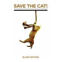 Save the Cat: The Last Book on Screenwriting You'll Ever Need (Hardcover)