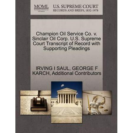 Champion Oil Service Co. V. Sinclair Oil Corp. U.S. Supreme Court Transcript of Record with Supporting Pleadings