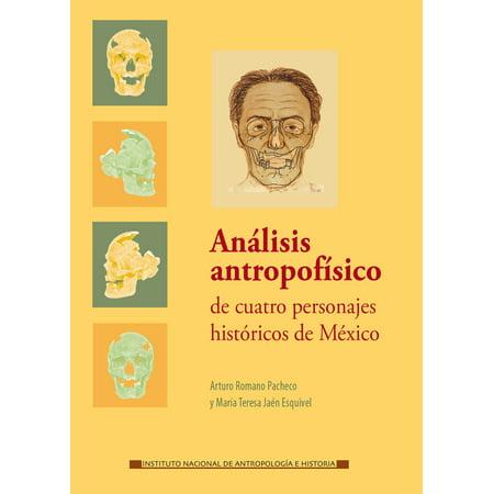 Análisis antropofísico de cuatro personajes históricos de México - eBook - Un Personaje De Halloween