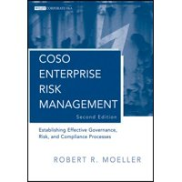 Coso Enterprise Risk Management : Establishing Effective Governance, Risk, and Compliance Processes