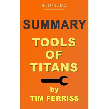 Summary: Tools of Titans by Tim Ferriss - eBook