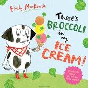 There's Broccoli in my Ice Cream! - eBook