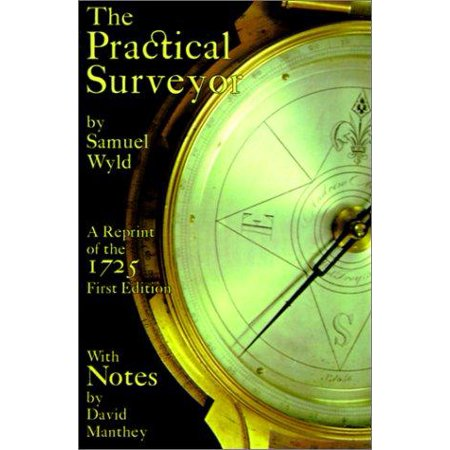 The Practical Surveyor  Or The Art Of Land Meafuring  Made Easy