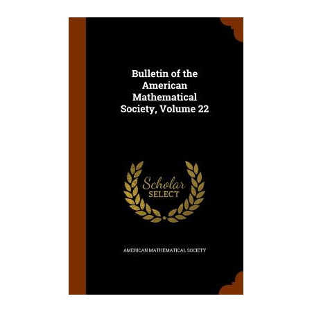 Bulletin of the American Mathematical Society, Volume 22
