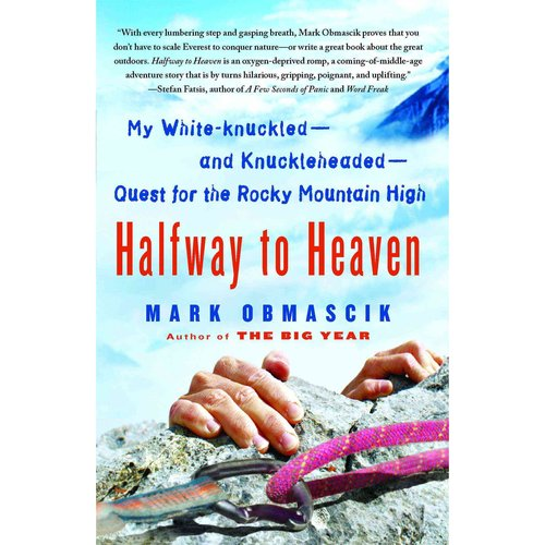 Halfway to Heaven: My White-Knuckled - and Knuckleheaded - Quest for the Rocky Mountain High