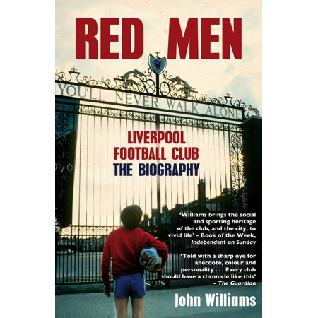 - Red Men : Liverpool Football Club The Biography