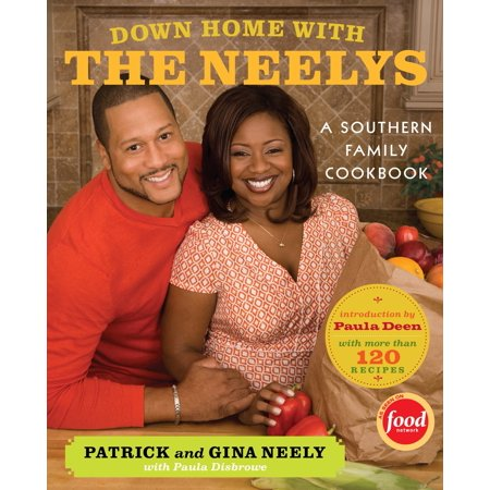 Down Home with the Neelys : A Southern Family Cookbook ()