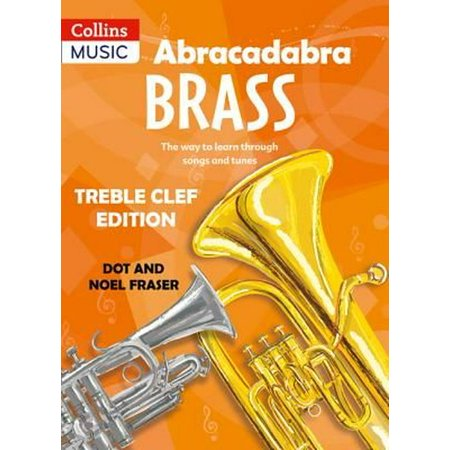 Abracadabra Brass: Treble Clef Edition (Pupil book) : The Way to Learn Through Songs and Tunes