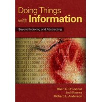 Doing Things with Information : Beyond Indexing and Abstracting