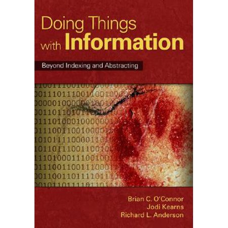 Doing Things with Information : Beyond Indexing and
