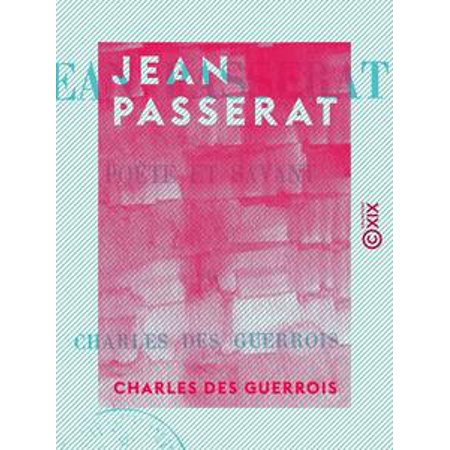 Jean Passerat - Poëte et savant -