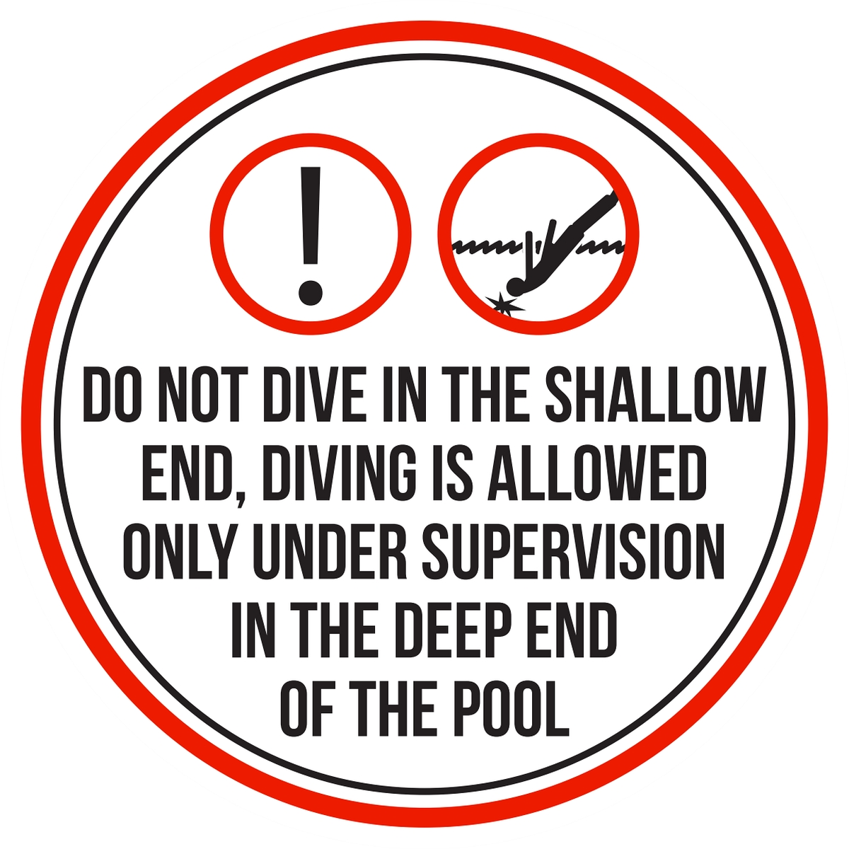 Do Not Dive In The Shallow End, Diving Is Allowed Only Under Supervision In The Deep Pool Spa Warning Round Sign-12 Inch