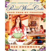 Pioneer Woman Cooks: The Pioneer Woman Cooks: Food from My Frontier (Hardcover)