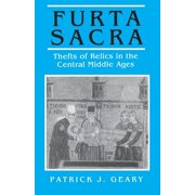 Princeton Paperbacks: Furta Sacra: Thefts of Relics in the Central Middle Ages - Revised Edition (Paperback)