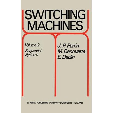 Switching Machines : Volume 2 Sequential Systems (Sequential Switching)