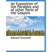 An Exposition of the Parables and of Other Parts of the Gospels (Paperback)