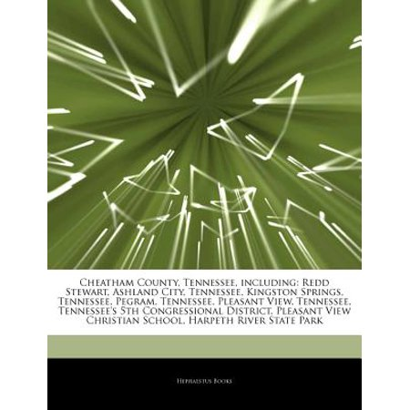 Articles on Cheatham County, Tennessee, Including: Redd Stewart, Ashland City, Tennessee, Kingston Springs,... by