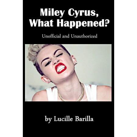 Miley Cyrus, What Happened? - eBook