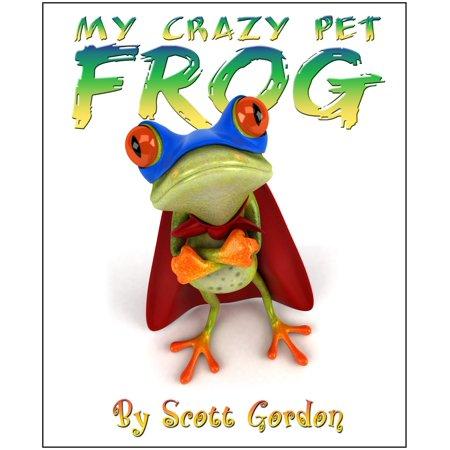 My Crazy Pet Frog - eBook (Crazy Frog)