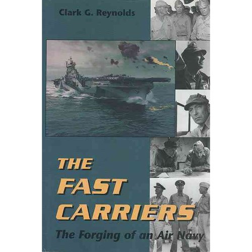 The Fast Carriers: The Forging of an Air Navy