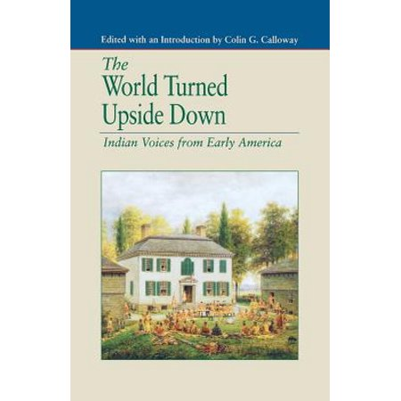 The World Turned Upside Down : Indian Voices from Early