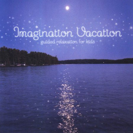 Imagination Vacation Guided Relaxation for Kids (CD)