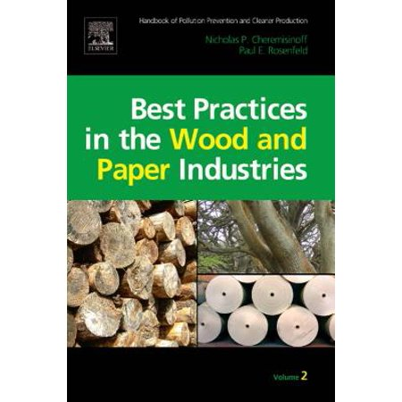 Handbook of Pollution Prevention and Cleaner Production Vol. 2: Best Practices in the Wood and Paper Industries -