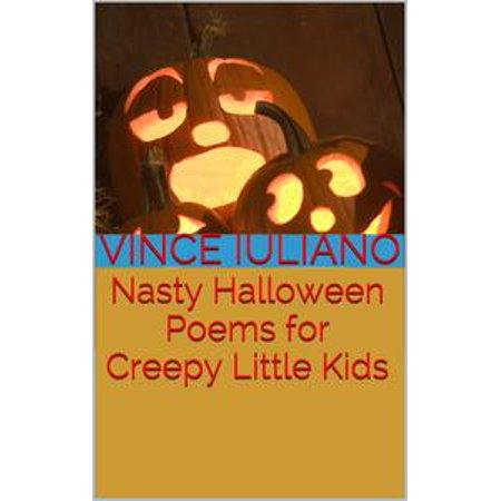 Nasty Halloween Poems for Creepy Little Kids - eBook