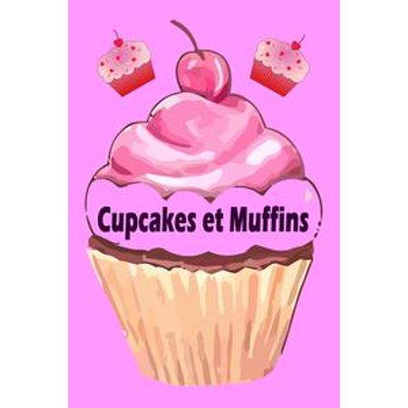Cupcakes et Muffins - Les 200 meilleures recettes dans un livre de cuisson (Gâteaux et Pâtisseries) - eBook