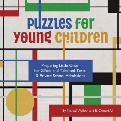 Puzzles for Young Children : Preparing Little Ones for Gifted and Talented Tests & Private School