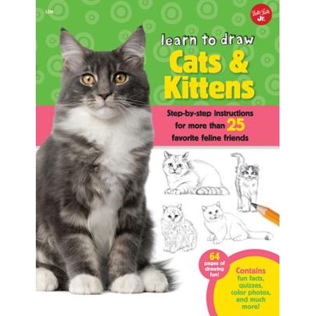 Learn to Draw Cats & Kittens : Step-By-Step Instructions for More Than 25 Favorite Feline Friends](Cat Painting For Halloween)
