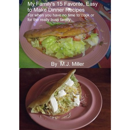 My Family's 15 Favorite, Easy To Make Dinner Recipes For When You Have No Time To Cook Or For The Really Busy Family - (Time Life Family Favorites Made Easy Recipe Cards)