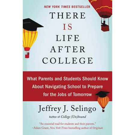 There Is Life After College : What Parents and Students Should Know about Navigating School to Prepare for the Jobs of Tomorrow](Fun Halloween Ideas For College Students)